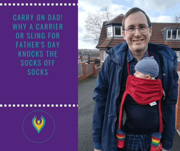 Carry on dad, why a sling or carrier can be a great gift for a dad and better than socks.